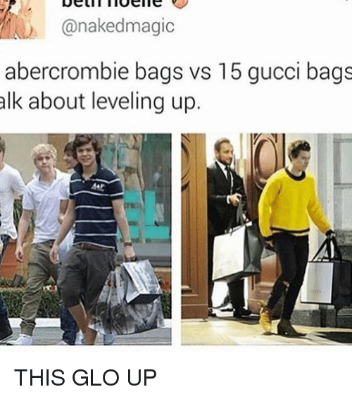 Abercrombie: @naked magic  abercrombie bags vs 15 gucci bags  alk about leveling up. THIS GLO UP