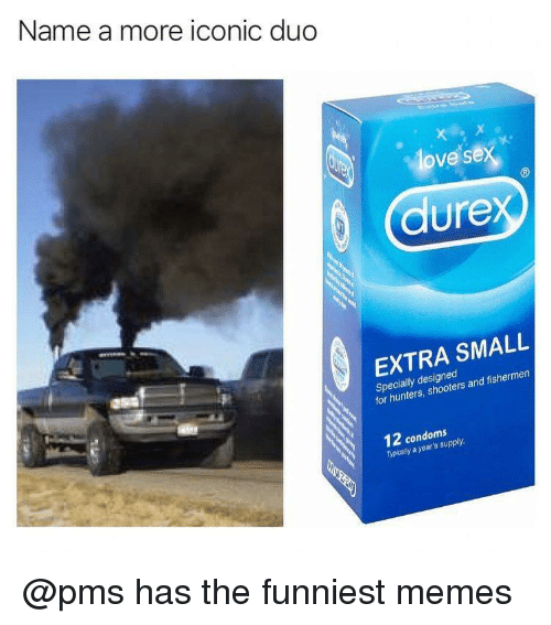 funniest memes: Name a more iconic duo  ove se  3  dure  EXTRA SMALL  Specially designed  for hunters, shooters and fishermen  12 condoms  Typically a year's supply. @pms has the funniest memes