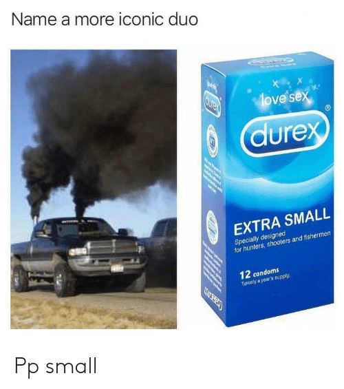 typically: Name a more iconic duo  X  ove sex  Curex  durex  y il  e w  w  EXTRA SMALL  Specially designed  for hunters, shooters and fishermen  12 condoms  Typically a year's supply  CEBULEZY  o en Pp small