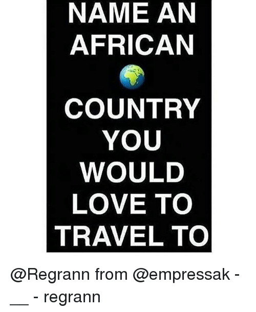 which country would i love to If you were to go on holiday in your country, what would you see a bushland   the language of love plus another one or two d at least 3 e.