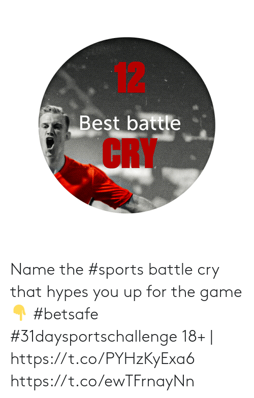 You Up: Name the #sports battle cry that hypes you up for the game 👇   #betsafe #31daysportschallenge   18+ | https://t.co/PYHzKyExa6 https://t.co/ewTFrnayNn