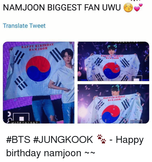 bts jungkook: NAMJOON BIGGEST FAN UWU  Translate Tweet  HAPPY BIRTHDAY  NAM JOON  HAPPY BIRTHDAY  NAMJOON #BTS #JUNGKOOK 🐾 - Happy birthday namjoon ~~