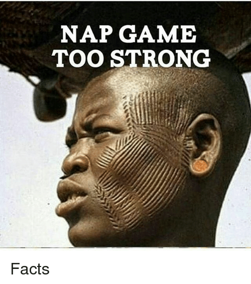 NAP GAME TOO STRONG Facts | Facts Meme on SIZZLE