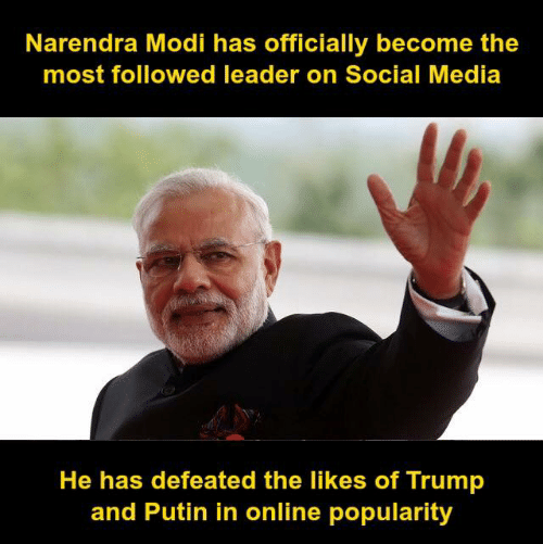 Putin: Narendra Modi has officially become the  most followed leader on Social Media  He has defeated the likes of Trump  and Putin in online popularity