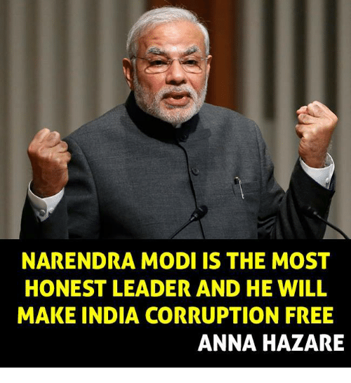 Anna, Memes, and India: NARENDRA MODI IS THE MOST  HONEST LEADER AND HE WILL  MAKE INDIA CORRUPTION FREE  ANNA HAZARE