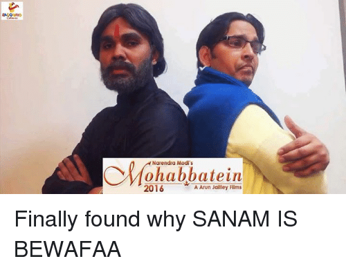Narendra Modi, Indianpeoplefacebook, and Modis: Narendra Modi's  2016  A Arun Jailley Films Finally found why SANAM IS BEWAFAA