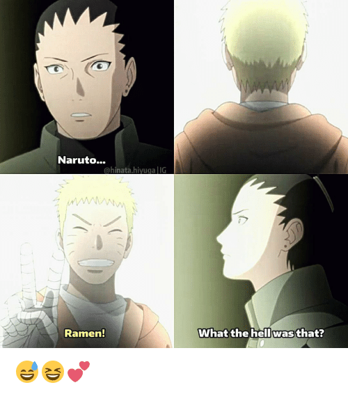 The Hell Was That: Naruto...  a hinata hiyuga IG  Ramen!  What the hell was that? 😅😆💕