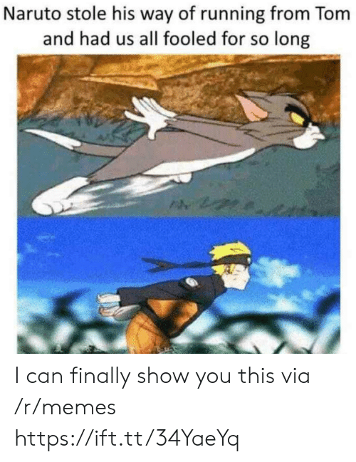 Naruto: Naruto stole his way of running from Tom  and had us all fooled for so long I can finally show you this via /r/memes https://ift.tt/34YaeYq