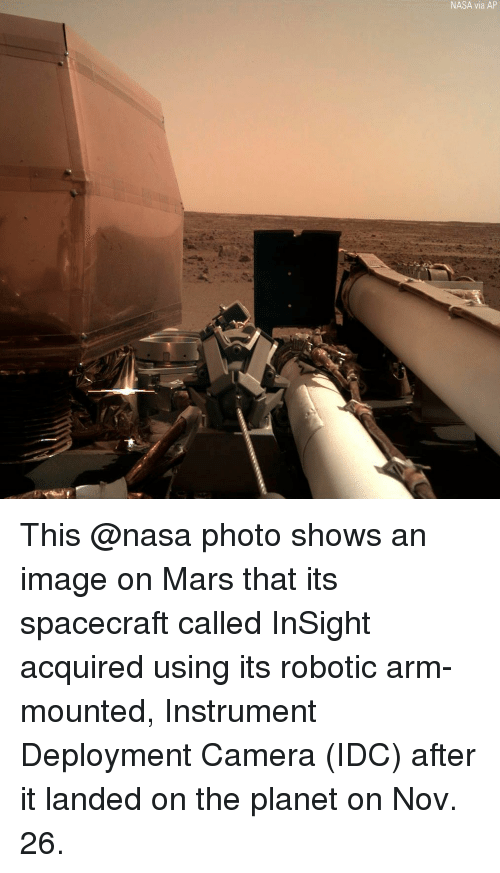 Robotic: NASA via AP This @nasa photo shows an image on Mars that its spacecraft called InSight acquired using its robotic arm-mounted, Instrument Deployment Camera (IDC) after it landed on the planet on Nov. 26.