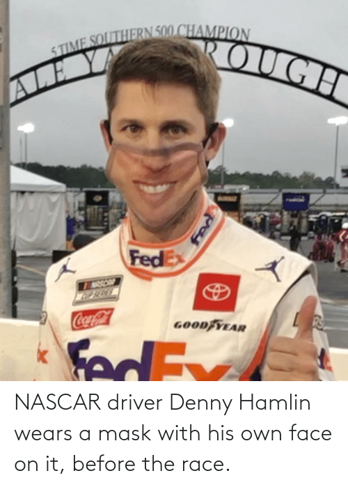 nascar: NASCAR driver Denny Hamlin wears a mask with his own face on it, before the race.