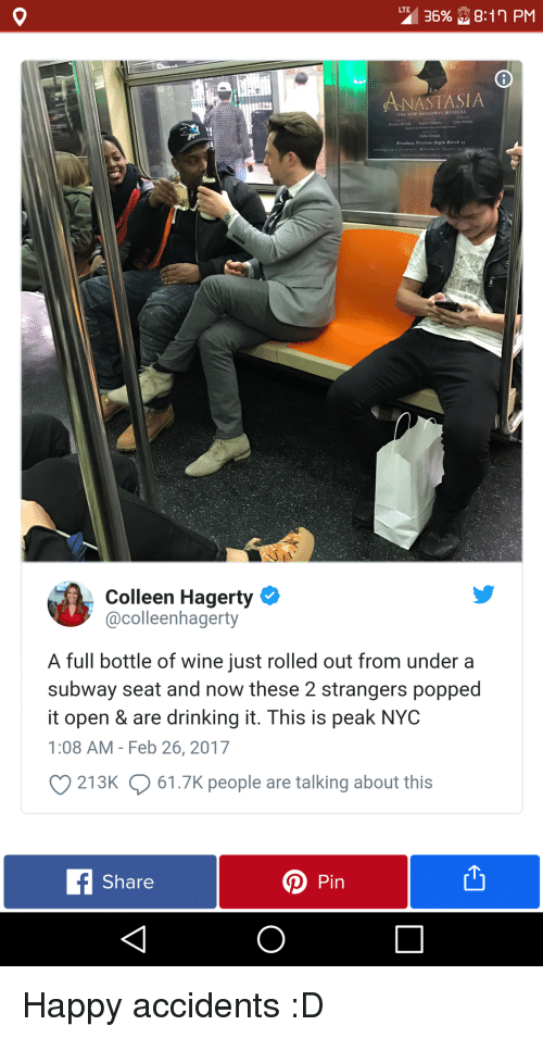 broadway musical: NASTASIA  THE NEW BROADWAY MUSICAL  Breadusy Previeus Begin Marcb a  Colleen Hagerty  @colleenhagerty  A full bottle of wine just rolled out from under a  subway seat and now these 2 strangers popped  it open & are drinking it. This is peak NYC  1:08 AM- Feb 26, 2017  213K  61.7K people are talking about this  Share  DPin <p>Happy accidents :D</p>
