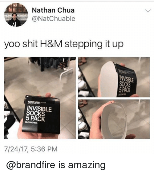 Shit, Dank Memes, and H&m: Nathan Chua  @NatChuable  yoo shit H&M stepping it up  5 PACK  INVISIBLE  SOCKS  5 PACK  SLICONE HEEL  7/24/17, 5:36 PM @brandfire is amazing