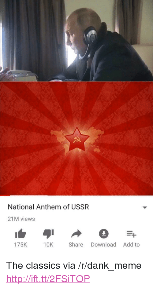 "Dank, Meme, and National Anthem: National Anthem of USSR  21M views  175K 10K Share Download Add to <p>The classics via /r/dank_meme <a href=""http://ift.tt/2FSiTOP"">http://ift.tt/2FSiTOP</a></p>"
