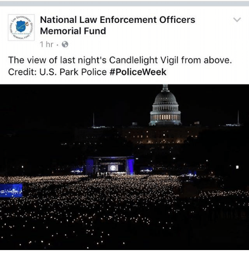 vigil: National Law Enforcement Officers  8 Memorial Fund  1 hr.  The view of last night's Candlelight Vigil from above.  Credit: U.S. Park Police