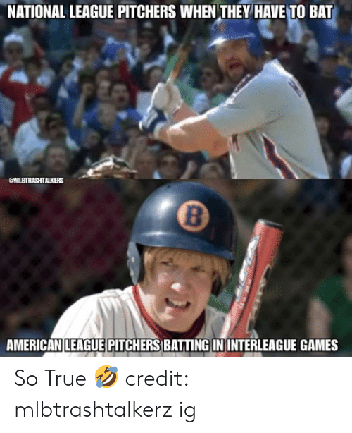 batting: NATIONAL LEAGUE PITCHERS WHEN THEY HAVE TO BAT  OMLBTRASHTALKERS  8  AMERICANILEAGUE PITCHERS BATTING IN INTERLEAGUE GAMES So True 🤣  credit: mlbtrashtalkerz ig