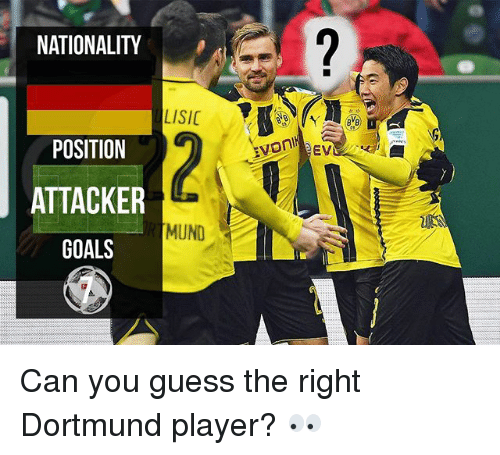 Goals, Memes, and Guess: NATIONALITY  LISIC  POSITION  ATTACKER  MUND  GOALS  EV Can you guess the right Dortmund player? 👀