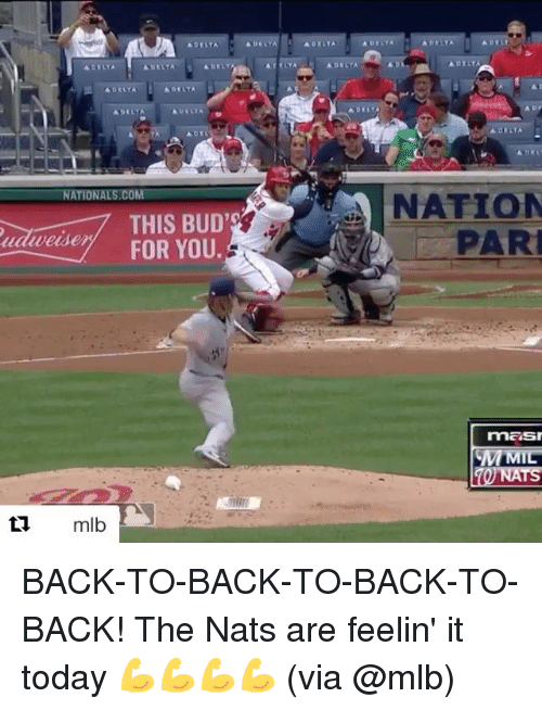 Back to Back, Mlb, and Sports: NATIONALS.COM  NATION  d FOR YOU  PAR  udiweude BACK-TO-BACK-TO-BACK-TO-BACK! The Nats are feelin' it today 💪💪💪💪 (via @mlb)