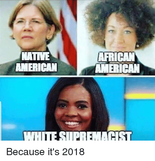 Im Going To Hell For This: NATIVE  AMERICAN  AFRICAN Because it's 2018