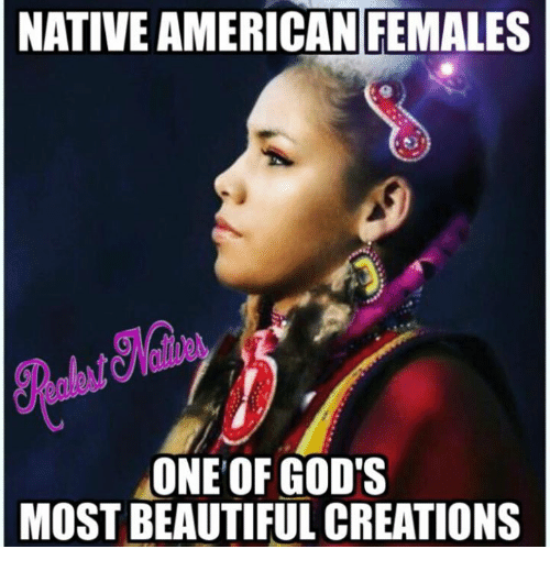 nativity: NATIVE AMERICAN FEMALES  ONE OF GOD'S  MOST BEAUTIFUL CREATIONS