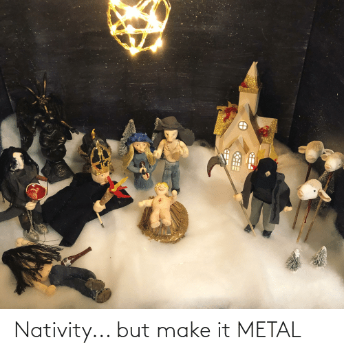 nativity: Nativity... but make it METAL