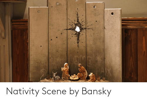 nativity: Nativity Scene by Bansky
