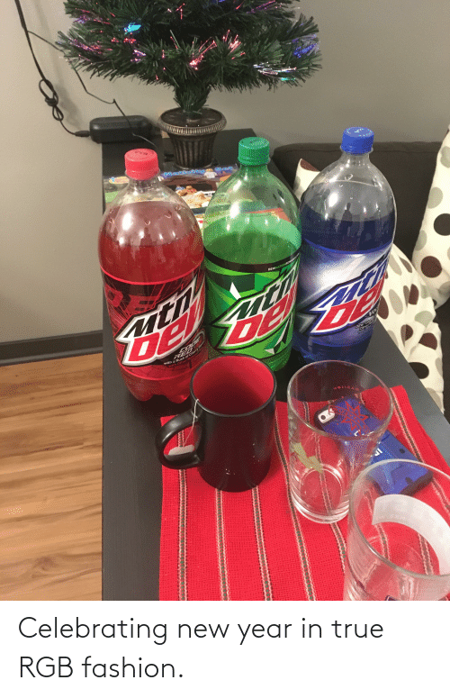 Fashion, New Year's, and True: Nativity  uti  DEWNATIONREWARDS  CODE  with a Rush of Cherr Flawer  with Other Natural iaA  Vou  DEW Char  Citrus Fla  Crith Ofhe  MOZIDAM Celebrating new year in true RGB fashion.