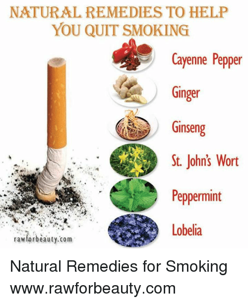 Memes, Ginseng, and 🤖: NATURAL REMEDIES TO HELP  YOU QUIT SMOKING  Cayenne Pepper  Ginger  Ginseng  St. John's Wort  Peppermint  rawforbeauty.com Natural Remedies for Smoking www.rawforbeauty.com