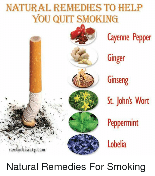 Memes, Smoking, and Ginseng: NATURAL REMEDIES TO HELP  YOU QUIT SMOKING  Cayenne Pepper  Ginger  Ginseng  St. John's Wort  Peppermint  rawforbeauty.com Natural Remedies For Smoking