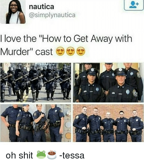"Love, Memes, and Shit: nautica  @simply nautica  I love the ""How to Get Away with  Murder"" cast oh shit 🐸☕️ -tessa"