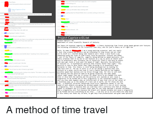 time travel theory informative for speech Free essay: time travel first of all, to give you a better concept of time i will use a   at the main idea of my speech - the possibility of different times and time travel   if we use einstein's theory then we could accelerate to 1g in 354 days and.