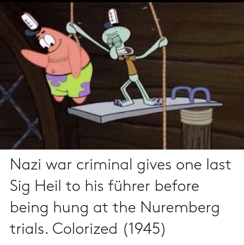 sig: Nazi war criminal gives one last Sig Heil to his führer before being hung at the Nuremberg trials. Colorized (1945)