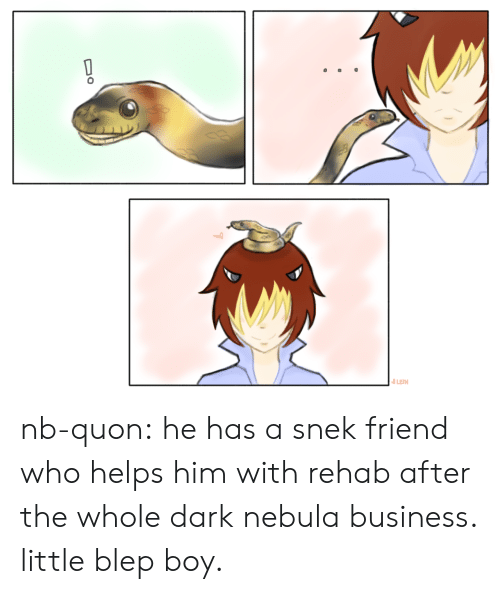 Blep: nb-quon:  he has a snek friend who helps him with rehab after the whole dark nebula business. little blep boy.