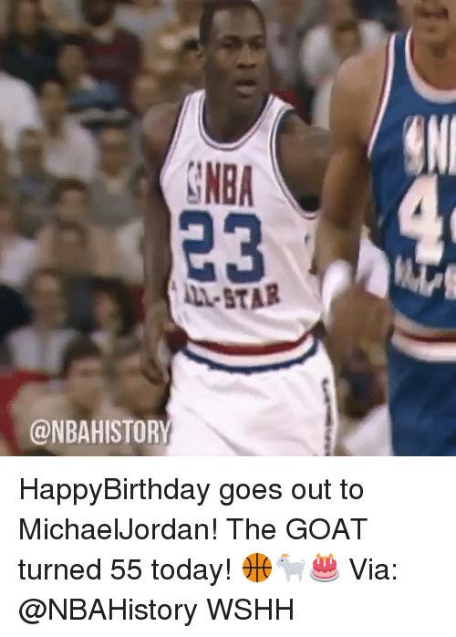 All Star, Memes, and Nba: NBA  23  ALL-STAR  @NBAHISTORY HappyBirthday goes out to MichaelJordan! The GOAT turned 55 today! 🏀🐐🎂 Via: @NBAHistory WSHH