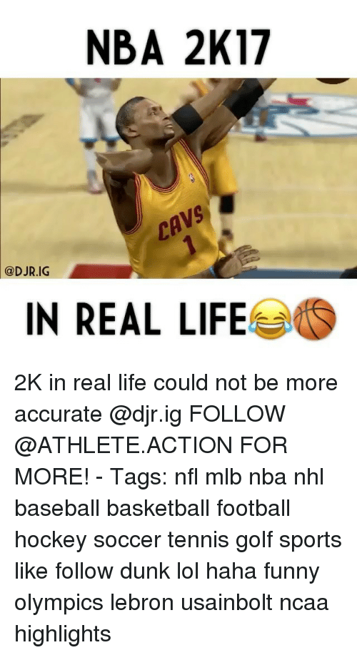 Baseball, Cavs, and Dunk: NBA 2K17  CAVS  @DJR.IG  IN REAL LIFE 2K in real life could not be more accurate @djr.ig FOLLOW @ATHLETE.ACTION FOR MORE! - Tags: nfl mlb nba nhl baseball basketball football hockey soccer tennis golf sports like follow dunk lol haha funny olympics lebron usainbolt ncaa highlights
