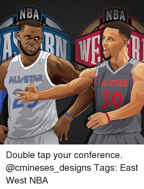 All Star, Memes, and Nba: NBA  ALL STAR  NBA Double tap your conference. @cmineses_designs Tags: East West NBA
