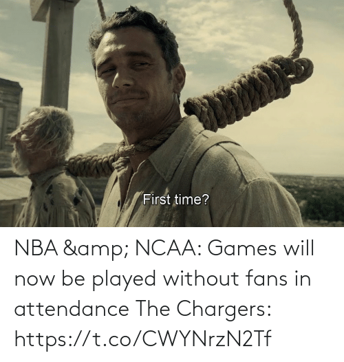 NBA: NBA & NCAA: Games will now be played without fans in attendance   The Chargers: https://t.co/CWYNrzN2Tf