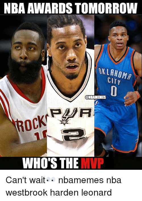 Basketball, Nba, and Sports: NBA AWARDS TOMORROW  OKLAHOMA  CITY  ONBAMEMES  ROCK  WHO'S THE MVP Can't wait👀 nbamemes nba westbrook harden leonard