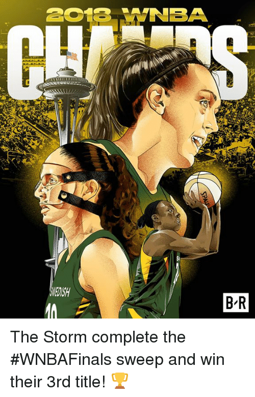 Nba, Storm, and Win: NBA  EDISH  B-R The Storm complete the #WNBAFinals sweep and win their 3rd title! 🏆