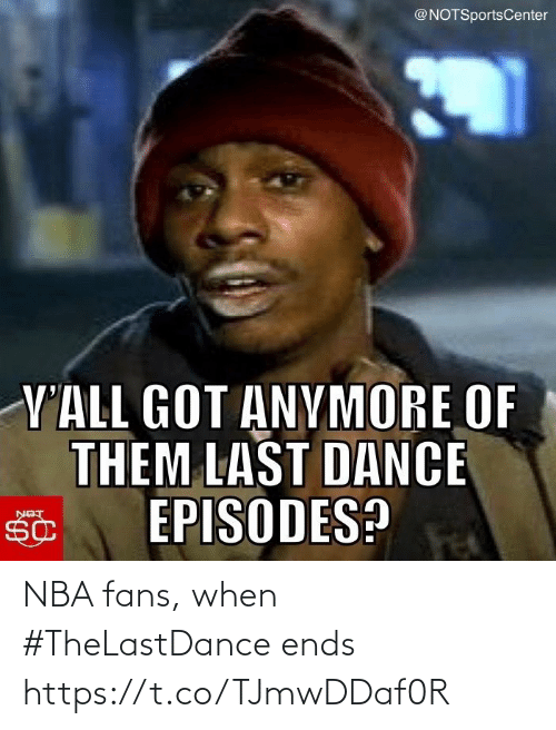Nba, Sports, and  Fans: NBA fans, when #TheLastDance ends https://t.co/TJmwDDaf0R