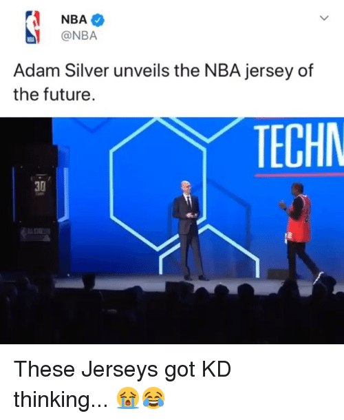 jerseys: NBA  @NBA  Adam Silver unveils the NBA jersey of  the future  TECHN  30 These Jerseys got KD thinking... 😭😂