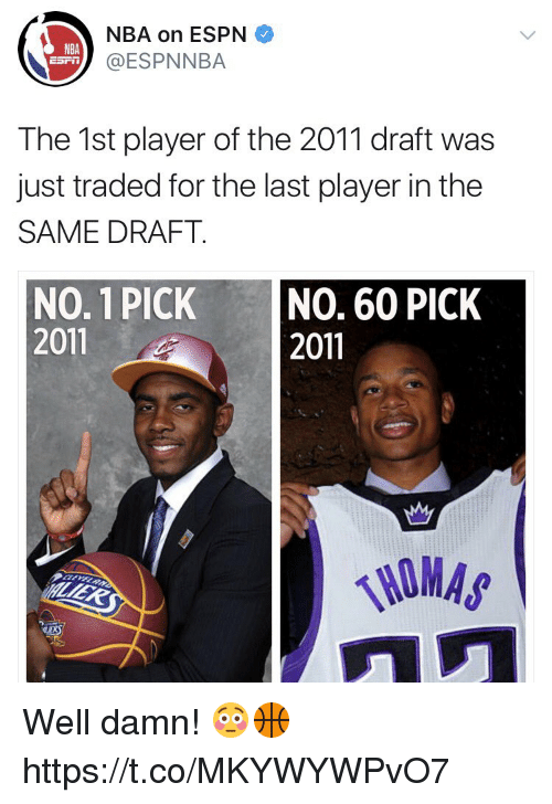 Espn, Nba, and Player: NBA on ESPN  ESPNNBA  NBA  The 1st player of the 2011 draft was  just traded for the last player in the  SAME DRAFT.  NO. 1 PICK NO. 60 PICK  2011  2011  LERS Well damn! 😳🏀 https://t.co/MKYWYWPvO7