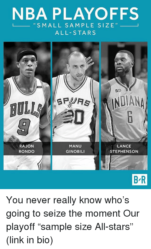 "Nba, Sports, and Bulls: NBA PLAYOFFS  L S M ALL S A M PLE SIZE  ALL-STARS  50  INDIANA  BULLS  MANU  LANCE  RAJON  GINOBILI  STEPHENSON  RONDO  BR You never really know who's going to seize the moment Our playoff ""sample size All-stars"" (link in bio)"