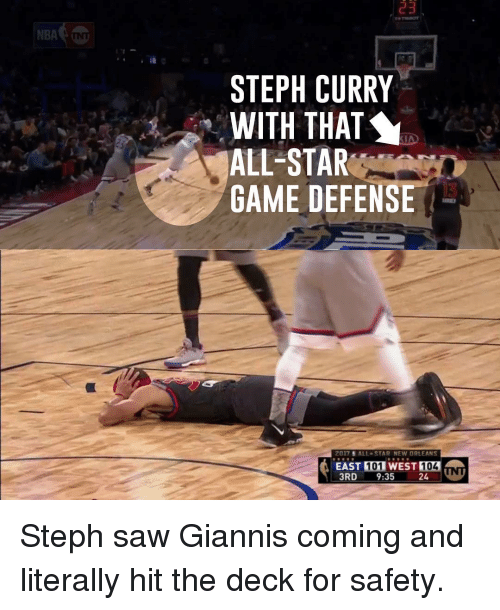 All Star, Memes, and Nba: NBA  STEPH CURRY  WITH THAT  ALL STAR  GAME DEFENSE  2017  ALL STAR NEW ORLEANS  EAST 01 WEST  104  3RD  9:35  24 Steph saw Giannis coming and literally hit the deck for safety.