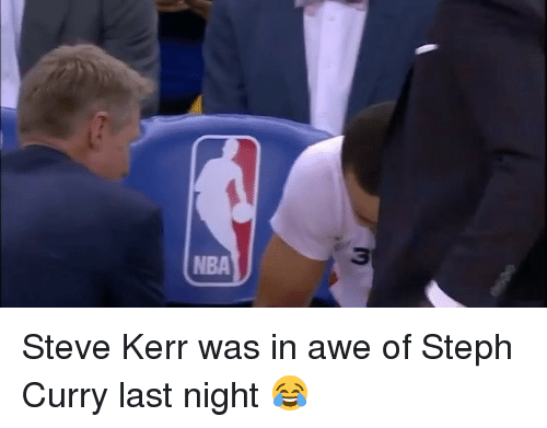 Nba, Sports, and Steph Curry: NBA Steve Kerr was in awe of Steph Curry last night 😂