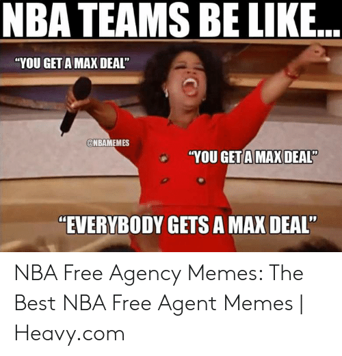 "Agency Memes: NBA TEAMS BE LIKE  ""YOU GET A MAX DEAL  @NBAMEMES  YOU GETA MAX DEAL  ""EVERYBODY GETS A MAX DEAL NBA Free Agency Memes: The Best NBA Free Agent Memes 