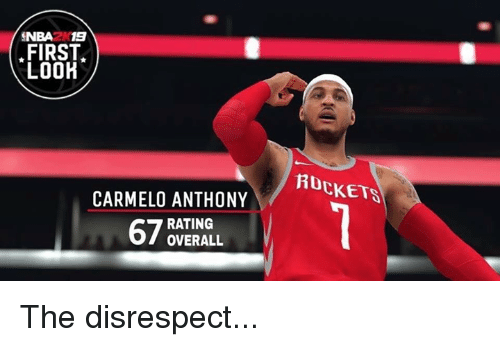Carmelo Anthony, Rockets, and First: NBA2K19  FIRST  LOOH  ROCKETS  CARMELO ANTHONY  RATING  OVERALL The disrespect...