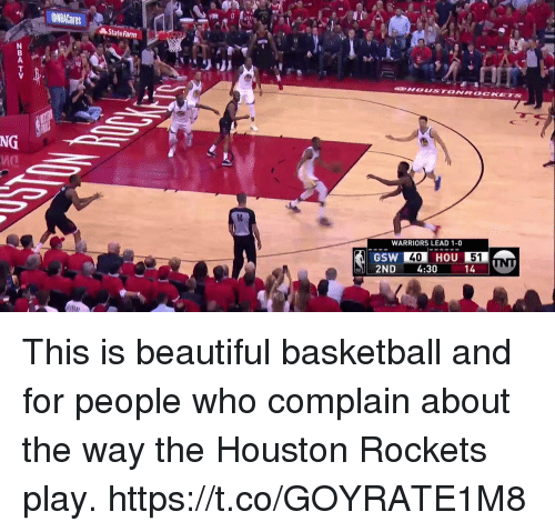 Basketball, Beautiful, and Houston Rockets: NBACares  Hmm  State Farm  NG  10  WARRIORS LEAD 1-0  40 HOU 51  2ND 4:30 14N This is beautiful basketball and for people who complain about the way the Houston Rockets play. https://t.co/GOYRATE1M8