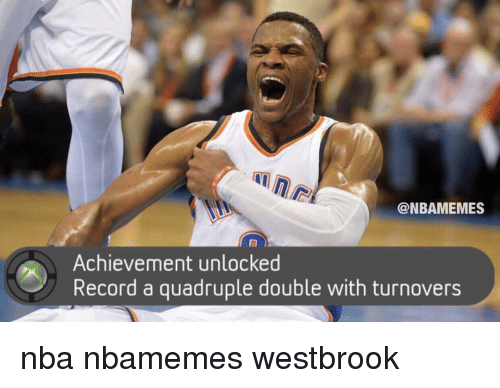 Quadrupled: @NBAMEMES  Achievement unlocked  Record a quadruple double with turnovers nba nbamemes westbrook