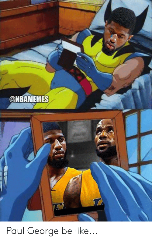 Nbamemes: @NBAMEMES Paul George be like...
