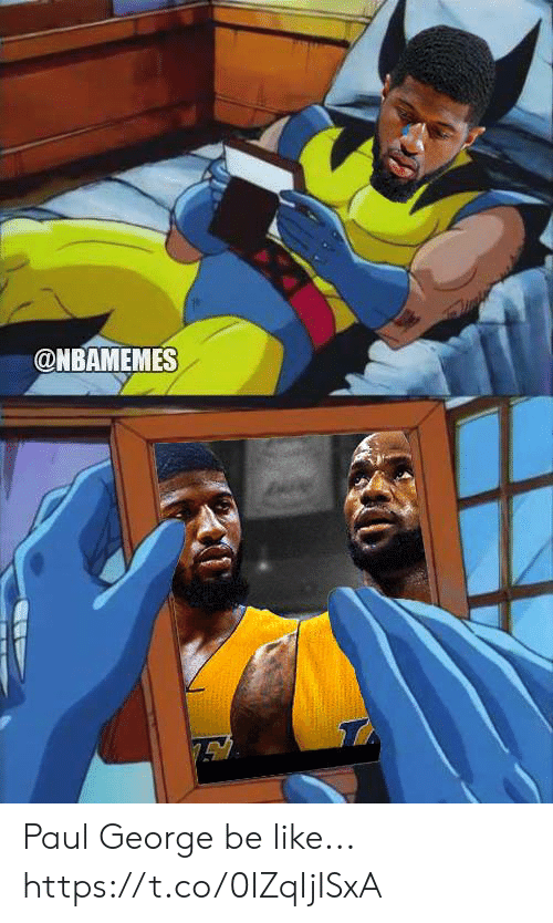 Nbamemes: @NBAMEMES Paul George be like... https://t.co/0IZqIjISxA